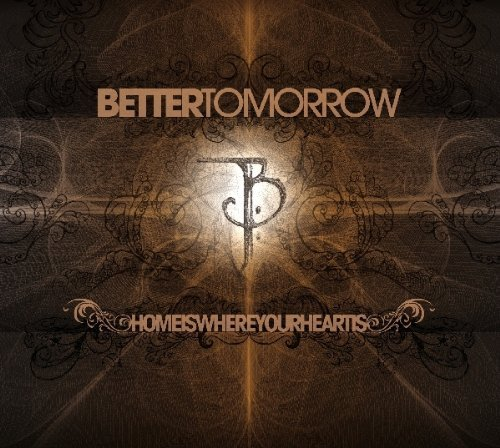 Better-Tomorrow-Home-Is-Where-Your-Heart-Is-CD-G77763