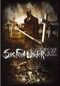 Six Feet Under - Decade In The Grave