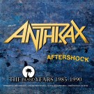 Anthrax - Afterschock - The Island Years