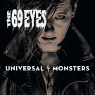 69 Eyes, The - Universal Monsters