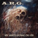 A. R. G. - One World Without The End