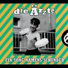 Ärzte, Die - Ein Song Namens Schunder