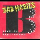 Bad Habits - Live In  Stalingrad
