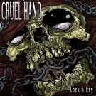 Cruel Hand - Lock & Key