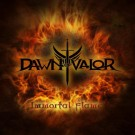 Dawn Of Valor - Immortal Flame