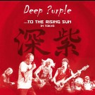Deep Purple - To The Rising Sun...In Tokyo