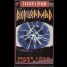 Def Leppard - Make Love Like A Man