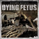 Dying Fetus - History Repeats