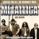 Metallica - Justive For All: Die Wahrheit Über Metallica - Das Hörbuch