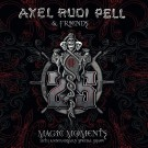 Pell & Friends, Axel Rudi - Magic Moments -25th Anniversary Special Show