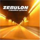 Zebulon - Troubled Ground
