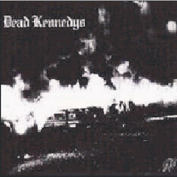 Dead Kennedys - Fresh Fruit For Rotting Vegetables - 25th Anniversay Edition