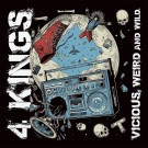 4 Kings - Vicious, Weird And Wild