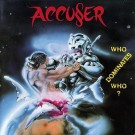 Accuser - Who Dominates Who