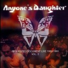 Anyone's Daughter - Requested Document Live 1980-1983 Vol.2
