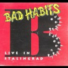 Bad Habits - Live In  Stalingrad
