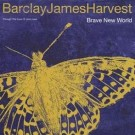 Barclay James Harvest - Brave New World