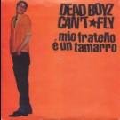 Dead Boyz Can't Fly - Mio Fratello E' Un Tamarro