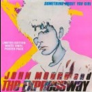 Moore, John And Expressway, The - Something About You Girl