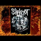 Slipknot - I Am Hated