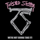 Twisted Sister - We Re Not Gonna Take It