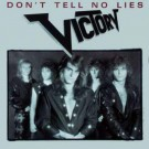Victory - Dont Tell No Lies