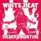 White Heat - Soldier Of Fortune