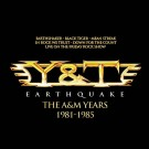 Y & T - Earthquake - The A&M Years 81-85