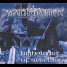 Agathodaimon - Higher Art Of Rebellion