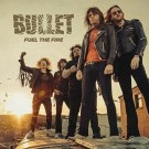 Bullet - Fuel The Fire