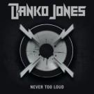 Danko Jones - Never To Loud