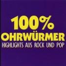 100 % Ohrwurmer - 100 % Ohrwürmer - Highlights Aus Rock Und Pop