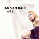 Ian Van Dahl - Will I