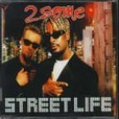 2 Some - Street Life